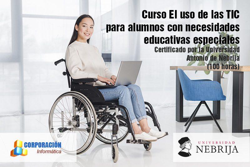 El uso de las TIC para alumnos con necesidades educativas especiales Acreditado por la Universidad Antonio de Nebrija