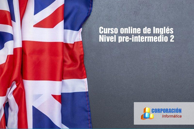 Curso online de Inglés nivel pre-intermedio 2