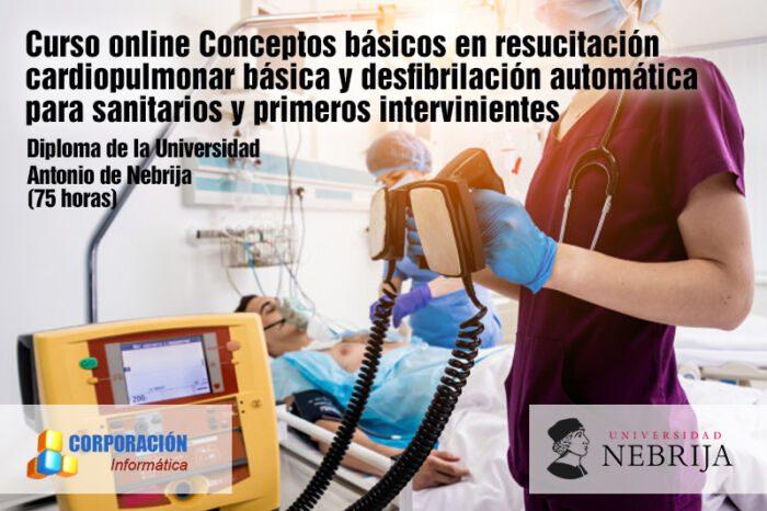Conceptos básicos en resucitación cardiopulmonar básica y desfibrilación automática para sanitarios y primeros intervinientes