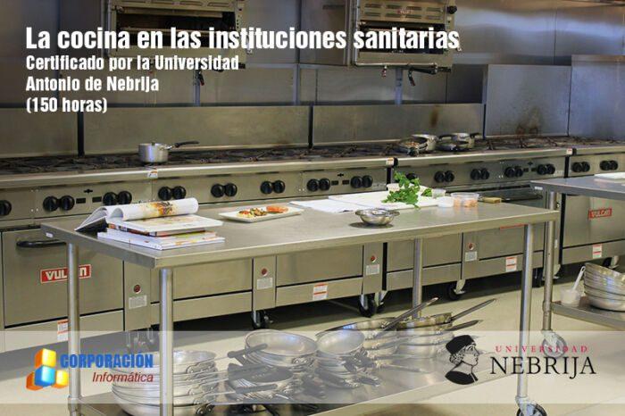 La cocina en las instituciones sanitarias - Certificado Nebrija - Corporación Informática