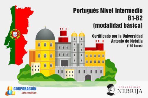 Portugués Nivel Intermedio (B1-B2) - Acreditado por la Universidad Antonio de Nebrija - (modalidad básica)